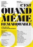 Atelier C'EST QUAND MÊME REMARQUABLE dirigé par Yvo Mentens