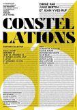 Atelier CONSTELLATIONS dirigé par Julie Bertin et Jean-Yves Ruf